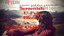 Serzenish Ft. U-Fuk & Efecan - Sonum Oldun 2011