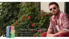Murat Dalkılıç-Çatlat 2011