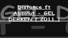 Distance Ft Absolut Gel Derken [ 2011 ]