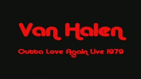 Van Halen - Outta Love Again Live 1979