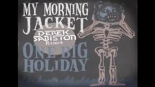 my morning jacket - one big holiday derek sabiston dubstep remix