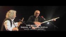 Erkan Oğur - İsmail H.demircioğlu - Yarim Senden Ayrılalı