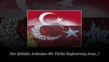 Her Şehidin Ardından Bir Türkü Söylenirmiş Anne!
