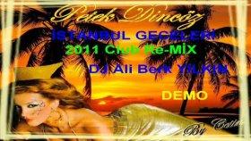 Dj Ali Berk Yılkın - Petek Dincoz Istanbul Geceleri -2011 Club Re Mix