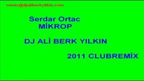 dj ali berk yılkın - serdar ortac mikrop - 2011 club remix
