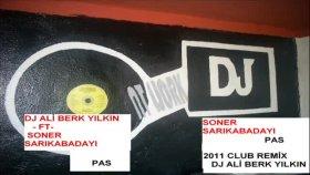 Dj Ali Berk Yılkın - Soner Sarıkabadayı Pas - 2010 Club Remix