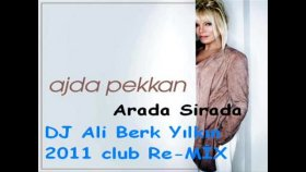 Dj Ali Berk Yılkın  - Ajda Pekkan - Arada Sirada - 2011 Club Re Mix