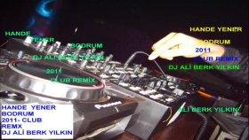 Dj Ali Berk Yılkın  -Hande Yener - Bodrum  2011 Club Remix