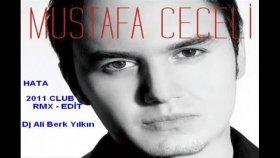 Dj Ali Berk Yılkın -  Mustafa Ceceli Hata  Edit  2011 Club Remix