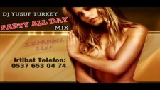 Party All Day - Dj Yusuf Bass Mix