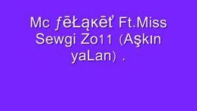 Mc Felaket Ft. Miss Sewgi Zo11 Aşkın Yalan