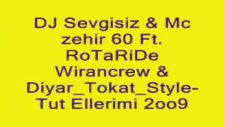 Dj Sevgisiz  Mc Zehir 60 Ft  Rotaride Wirancrew  Diyar Tokat S