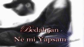 """Bedahşan - Ne Mi Yapsam """"türkçe Rap Şarkıları 2012 Dinle"""""""