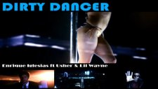 enrique ıglesias - usher - dirty dancer ft. lil wayne dj alem - almx