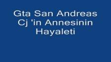 Gta San Andreas Cj'in Annesinin Hayaleti