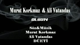 Murat Korkmaz & Ali Vatandaş Olsun