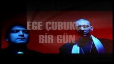 Ege Çubukçu-1 Gün