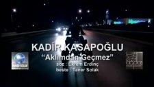 kadir kasapoğlu ''aklımdan geçmez''2012 yeni albüm