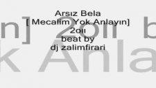 Arsız Bela [ Mecalim Yok Anlayın] 2oıı Beat By Dj Zalimf