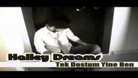 Halley Dreams - Tek Dostum Yine Ben
