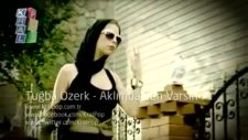 Tuğba Özerk - Aklımda Sen Varsın Orjinal Video Klip 2011