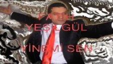Fatih Yesilgul Yinemi Sen
