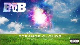 B.O.B - Feat. Lil Wayne - Strange Clouds