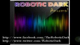 Robotic Dark - Anormal