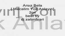 Arsız Bela [ Mecalim Yok Anlayın] 2oıı Beat By Dj Zalim