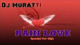 Dj Muratti - Pain Love