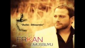 Erkan Gümüşsuyu - Belki Dönersin 2011