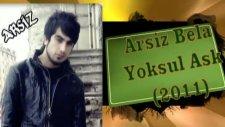 Arsız Bela Yoksul Aşk 2011