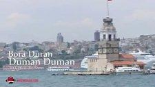 Bora Duran - Duman Duman - Dinle Sevgili Dizi Müziği