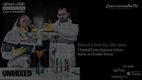 Dabruck  Klein Feat Ollie James - I Found Love Dabruck  Klein Hands On Armada Remix