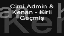 Cimi Admin & Kenan - Kirli Geçmiş