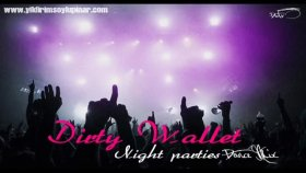 Dirty Wallet - Night Parties  Dance Mix