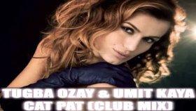 Tuğba Özay - Umıt Kaya - Cat Pat
