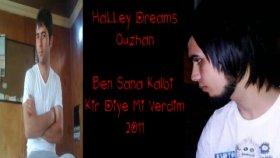 Halley Dreams - Ft.ouzhan - Ben Sana Kalbi Kır Diye Mi Verdim