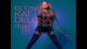 Kat Deluna - Ft. Dj Cnyt Drop ıt Low