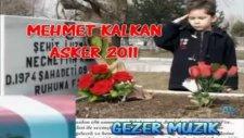 mehmet kalkan asker şarkısı 2011 gezer müzik