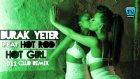 Burak Yeter By Ft. Hot Rod - Hot Girl