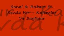 Robert & Senel Ft. Sevda Kır  - Kalemler Ve Sayfalar
