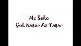 Mc Seko - Çok Kşr Az Yaşar