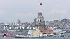 Bora Duran Duman Duman Dinle Sevgili Dizi Müziği