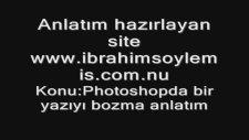 photoshopda bir yazıyı bozma anlatım ibrahimsoylemis com.nu