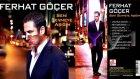 Ferhat Göçer Yanına Kalmaz 2011 Seni Sevmeye Aşığım Ful Albüm
