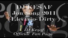 Dj Keşaf '' Jon Song 2011 '' Electrio Dirty ''