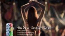 Nilay Dorsa Sana Şarkı Söylerim  Orjinal Video Klip İzle 2011 Yeni