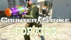 counter-strike for kids