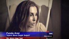 Funda Arar Aşkın Bana Değdi Değeli Orjinal Klip 2011